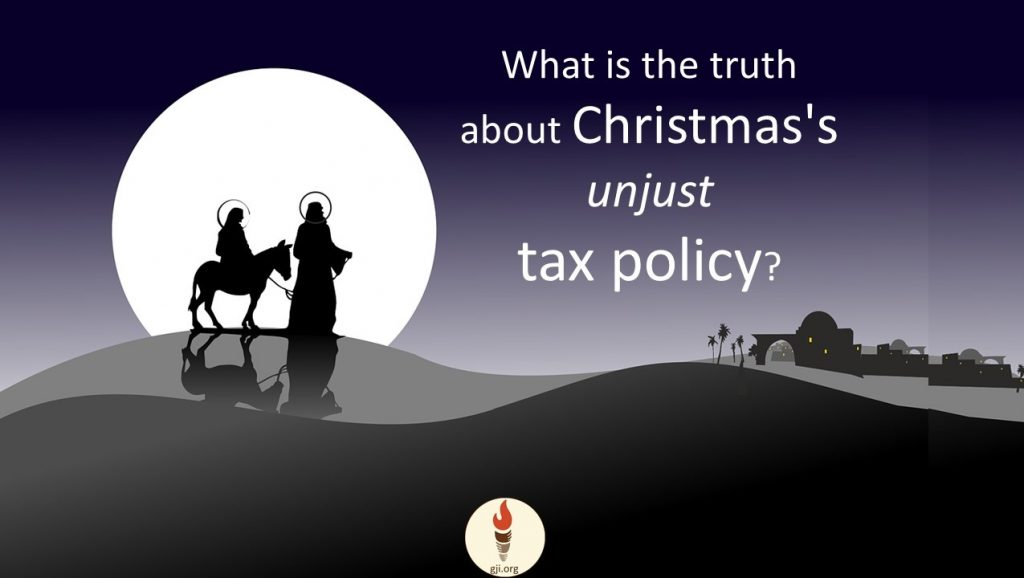 The Truth About Christmas.What Is The Truth About Christmas S Unjust Tax Policy Gji